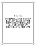 Luận văn thạc sỹ y khoa: Xác định đột biến gen KatG liên quan đên tính kháng thuốc I Soniazid của một số chủng vi khuẩn lao tại Việt Nam