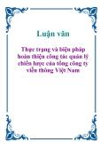 Luận văn: Thực trạng và biện pháp hoàn thiện công tác quản lý chiến lược của tổng công ty viễn thông Việt Nam