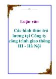 Luận văn: Các hình thức trả lương tại Công ty công trình giao thông III - Hà Nội