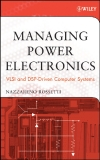 MANAGING POWER ELECTRONICS VLSl and DSP-Driven Computer Systems