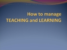 How to manage teaching & learning
