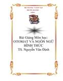 Bài Giảng Môn học: OTOMAT VÀ NGÔN NGỮ HÌNH THỨC_TS. Nguyễn Văn Định