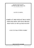 Luận văn: NGHIÊN CỨU BIỆN PHÁP KỸ THUẬT NHÂN GIỐNG HOA ĐỒNG TIỀN BẰNG PHƯƠNG PHÁP NUÔI CẤY MÔ TẠI THÁI NGUYÊN