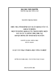 Luận văn: ĐIỀU TRA TÌNH HÌNH SẢN XUẤT KHOAI TÂY VÀ KHẢO NGHIỆM MỘT SỐ GIỐNG KHOAI TÂY TRONG ĐIỀU KIỆN SẢN XUẤT VỤ ĐÔNG 2005, 2006 TẠI HUYỆN ĐỒNG HỶ TỈNH THÁI NGUYÊN