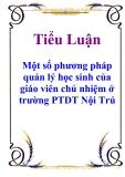 Tiểu Luận : Một số phương pháp quản lý học sinh của giáo viên chủ nhiệm ở trường PTDT Nội Trú