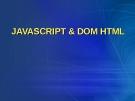 JAVASCRIPT & DOM HTML
