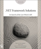 .NET Framework Solutions—In Search of the Lost Win32 API