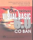 Ebook Lập trình Visual Basic 6.0 căn bản - TS. Đặng Quế Vinh