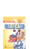 Giáo trình CAD/CAM - TS. Phan Hữu Phúc