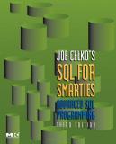 SQL FOR SMARTIES: ADVANCED SQL PROGRAMMING
