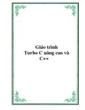 Giáo trình Turbo C nâng cao và C++
