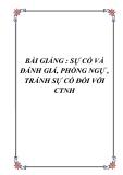 BÀI GIẢNG : SỰ CỐ VÀ ĐÁNH GIÁ, PHÒNG NGỰ , TRÁNH SỰ CỐ ĐỐI VỚI CTNH