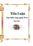 Tiểu luận: Tìm hiểu công nghệ Web Service