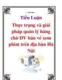 Tiểu Luận: Thực trạng và giải pháp quản lý hàng chờ DV bán vé xem phim trên địa bàn Hà Nội