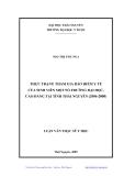 Luận văn: THỰC TRẠNG THAM GIA BẢO HIỂM Y TẾ CỦA SINH VIÊN MỘT SỐ TRƢỜNG ĐẠI HỌC, CAO ĐẲNG TẠI TỈNH THÁI NGUYÊN (2006-2008)