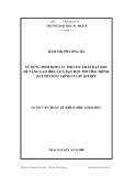 Luận văn: SỬ DỤNG PHỐI HỢP CÁC PHƯƠNG PHÁP DẠY HỌC ĐỂ NÂNG CAO HIỆU QUẢ DẠY HỌC PHƯƠNG TRÌNH, BẤT PHƯƠNG TRÌNH Ở LỚP 10-THPT