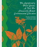 The agroforestry field guide: A tool for community based environment education