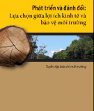 Ebook Phát triển và đánh đổi: Lựa chọn giữa lợi ích kinh tế và bảo vệ môi trường - Trung tâm Con người và Thiên nhiên