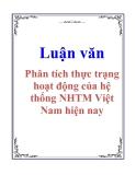 Luận văn: Phân tích thực trạng hoạt động của hệ thống NHTM Việt Nam hiện nay