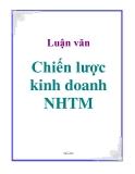 Luận văn: Chiến lược kinh doanh NHTM