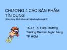 BÀI GIẢNG : CÁC SẢN PHẨM TÍN DỤNG_Trường Đại học Ngân hàng TP HCM