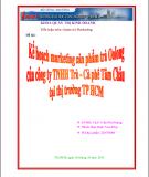 Luận văn: Kế hoạch marketing sản phẩm trà Oolong của công ty TNHH Trà - Cà Phê Tâm Châu tại thị trường Tp.hcm