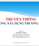 Bài giảng Truyền thông trong xây dựng thương hiệu - Lê Đăng Lăng