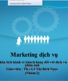 Thuyết trình Marketing dịch vụ: Phân tích hành vi khách hàng đối với dịch vụ phim ảnh