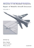 Advances in the Bonded Composite Repair of Metallic Aircraft Structure VOLUME 1