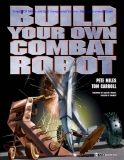 Build Your Own Combat Robot by Pete Miles Tom Carroll