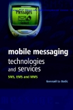 MOBILE MESSAGING TECHNOLOGIE AND SERVICES SMS, EMS and MMS