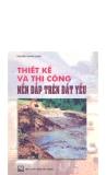 Ebook Thiết kế và thi công nền đắp trên nền đất yếu - Nguyễn Quang Chiêu