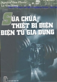 Giáo trình Sửa chữa thiết bị điện: Điện tử gia dụng - Nguyễn Tấn Phước, Lê Văn Bằng