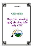 Giáo trình: Máy CNC và công nghệ gia công trên máy CNC