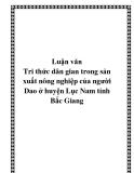 Luận văn Tri thức dân gian trong sản xuất nông nghiệp của người Dao ở huyện Lục Nam tỉnh Bắc Giang
