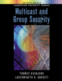 Ebook Multicast and group security (Artech house computer security series) -  Thomas Hardjono, Lakshminath R. Dondeti