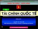 Bài giảng Tài chính quốc tế - Nguyễn Thị Thúy Việt (ĐH Công nghiệp TP.HCM)