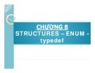 CHƯƠNG 8 STRUCTURES – ENUM typedef