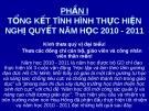 PHẦN 1: TỔNG KẾT TÌNH HÌNH THỰC HIỆN NGHỊ QUYẾT NĂM HỌC 2010 - 2011