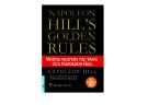 NAPOLEON HILL'S GOLDEN RULES – NHỮNG NGUYÊN TẮC VÀNG CỦA NAPOLEON HILL