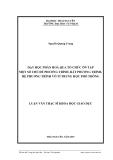 Luận văn: DẠY HỌC PHÂN HOÁ QUA TỔ CHỨC ÔN TẬP MỘT SỐ CHỦ ĐỀ PHƯƠNG TRÌNH, BẤT PHƯƠNG TRÌNH, HỆ PHƯƠNG TRÌNH VÔ TỈ TRUNG HỌC PHỔ THÔNG