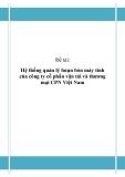 ĐỒ ÁN TỐT NGHIỆP - Hệ thống quản lý buôn bán máy tính của công ty cổ phần vận tải và thương mại CPN Việt Nam