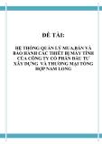 ĐỒ ÁN TỐT NGHIỆP - HỆ THỐNG QUẢN LÝ MUA,BÁN VÀ BẢO HÀNH CÁC THIẾT BỊ MÁY TÍNH CỦA CÔNG TY CỔ PHẦN ĐẦU TƯ XÂY DỰNG VÀ THƯƠNG MẠI TỔNG HỢP NAM LONG
