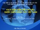 Bài giảng Kịch bản biến đổi khí hậu nước biển dâng cho Việt Nam
