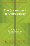 The Environment in Anthropology - A Reader in Ecology, Culture, and Sustainable Living
