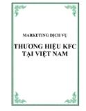MARKETING DỊCH VỤ: THƯƠNG HIỆU KFC TẠI VIỆT NAM