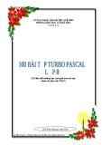 100 bài tập Turbo Pascal - Lớp 8 (tài liệu bồi dưỡng cho học sinh giỏi môn tin học dành cho học sinh THCS)