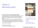 Computer Networking: A Top Down Approach Featuring the Internet - Chapter 8 Network Security