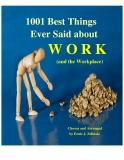 1001 Best Things Ever Said about WORK