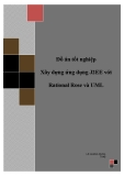 Đồ án tốt nghiệp - Phân tích thiết kế hệ thống - Xây dựng ứng dụng J2EE với Rational Rose và UML